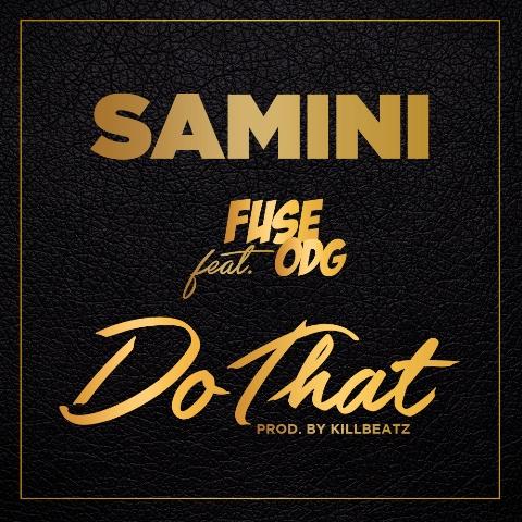 Samini feat. Fuse ODG - Do That